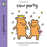 The Cow Party, Giles Andreae and World Of Happy Staff, 140525842X