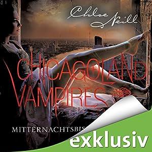 Mitternachtsbisse (Chicagoland Vampires 3) Hörbuch