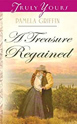 A Treasure Regained (Truly Yours Digital Editions Book 815)