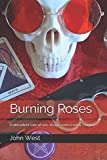 img - for Burning Roses: A decadent tale of sex, drugs, rock n roll & magick book / textbook / text book