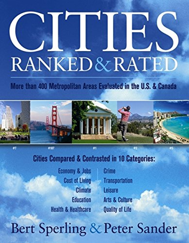Cities Ranked?& Rated: More than 400 Metropolitan Areas Evaluated in the U.S. and Canada