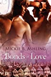 Bonds of Love, Mickie B. Ashling, 1615813667