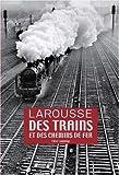 Larousse des trains et des chemins de fer