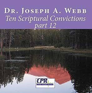 Ten Scriptural Convictions part 12