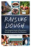 Raising Dough: The Complete Guide to Financing a
