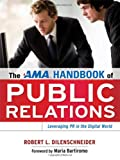 The AMA Handbook of Public Relations, Robert L. Dilenschneider, 0814415253
