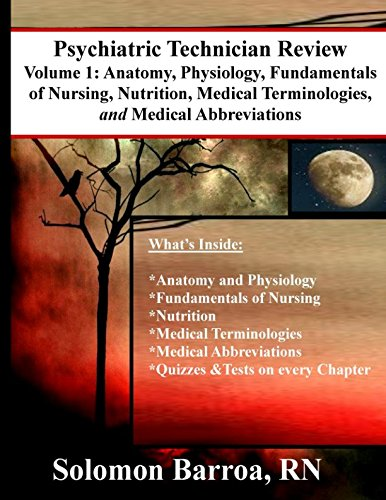Psychiatric Technician Review (Anatomy, Physiology, Fundamentals of Nursing, Nutrition, Medical Terminologies, and Medical Abbreviations)