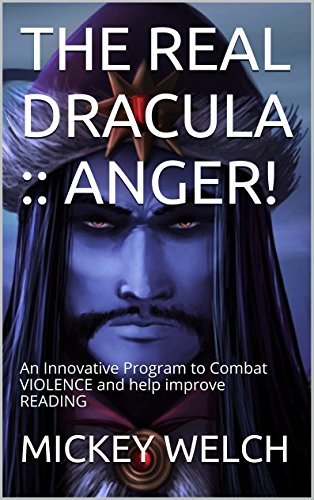 THE REAL DRACULA :: ANGER!: An Innovative Program to Combat VIOLENCE and help improve READING (READ ALOUD READING PROGRAM (R.A.P.P.) Book 3) -