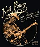 Neil Young Long May You Run The Illustrated History border=