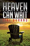Heaven Can Wait, Tiki Durand, 1622953363