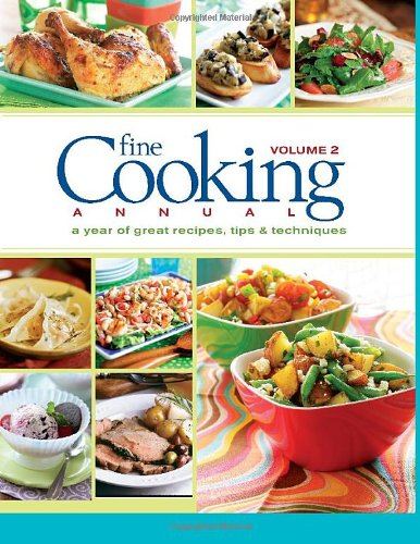 (Fine Cooking Annual, Volume 2: A Year of Great Recipes, Tips & Techniques)