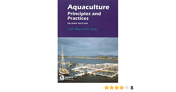 Aquaculture Principles And Practices Pillay T V R Kutty M N 0001405105321 Amazon Com Books