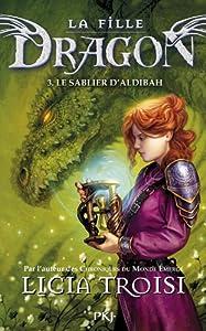 """Afficher """"Fille dragon (La) n° 3 Sablier d'Aldibah (Le)"""""""