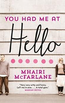 You Had Me At Hello by [McFarlane, Mhairi]