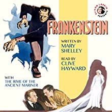 Frankenstein & The Rime of the Ancient Mariner: With Commentary by Alison Larkin Audiobook by Samuel Taylor Coleridge, Mary Shelley Narrated by Clive Hayward