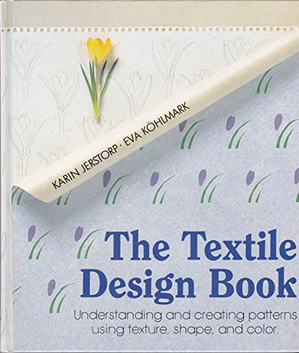 The Textile Design Book: Understanding and Creating Patterns Using Texture, Shape, and Color (English and Swedish Editio