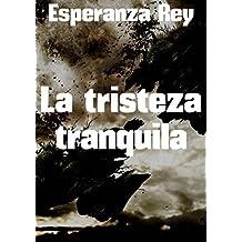 La tristeza tranquila (Spanish Edition)