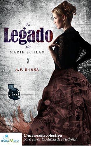 El Legado de Marie Schlau: Una novela colectiva para curar la Ataxia de Friedreich (