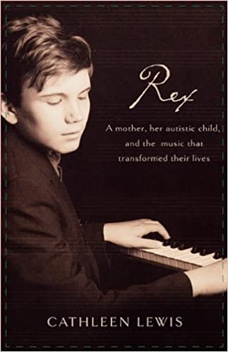 Book Rex: A Mother, Her Autistic Child, and the Music that Transformed Their Lives