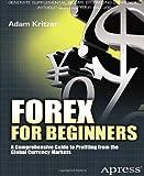 Forex for Beginners by Kritzer, Adam. (Apress,2012) [Paperback]