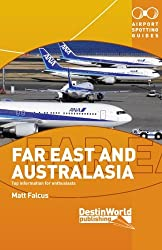 Airport Spotting Guides Far East & Australasia