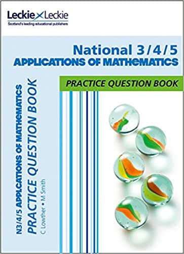 N3 4 5 Applications Of Maths Practice Question Book