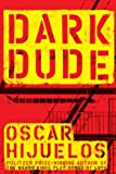 Front cover for the book Dark Dude by Oscar Hijuelos
