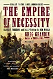 img - for The Empire of Necessity: Slavery, Freedom, and Deception in the New World book / textbook / text book