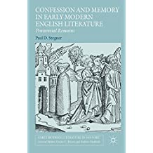 Confession and Memory in Early Modern English Literature: Penitential Remains (Early Modern Literature in History)