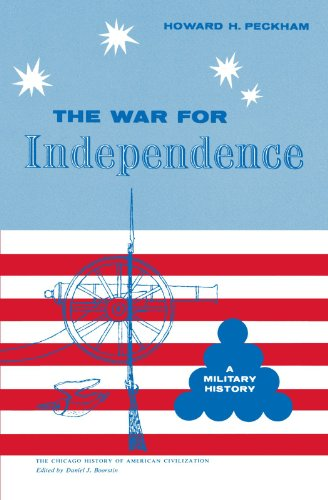 War for Independence: A Military History (The Chicago History of American Civilization)
