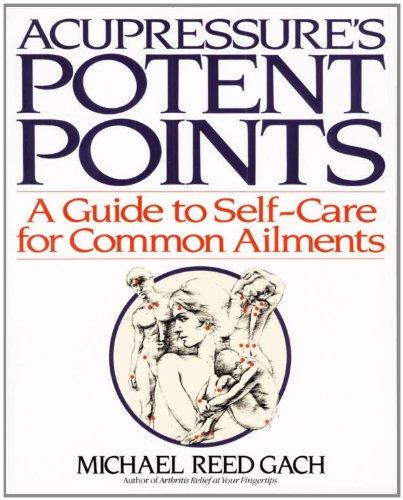 Acupressures Potent Points Self Care Ailments ebook