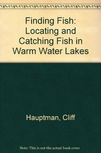 Finding Fish: Locating and Catching Fish in Warm-Water Lakes (Fish Finding)