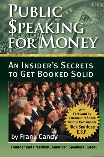 Public Speaking For Money: Insider's secrets to working with agents and bureaus . . . and getting booked solid PDF Text fb2 book