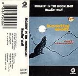 : Moanin in the Moonlight  Wolf,Howlin