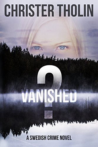 Book: Vanished? - A Swedish Crime Novel (Stockholm Sleuth Series Book 1) by Christer Tholin
