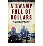 img - for A Swamp Full of Dollars: Pipelines and Paramilitaries at Nigeria's Oil Frontier (Paperback) - Common book / textbook / text book