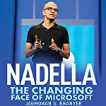 Nadella: The Changing Face of Microsoft | Jagmohan S. Bhanver