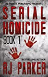 Serial Homicide (Book 1): Notorious Serial Killers (Volume 1)