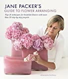 img - for Jane Packer's Guide to Flower Arranging: Easy Techniques for Fabulous Arranging book / textbook / text book