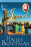The Complete Jewel Series: Sapphire Ice, Greater Than Rubies, Emerald Fire, Topaz Heat (Inspirational Romance Box Set)