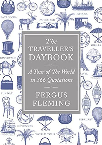 The Travellers Daybook: A Tour of the World in 366 Quotations