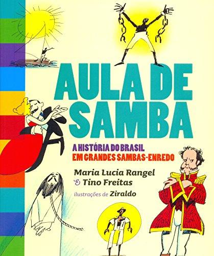 Aula de Samba. A História do Brasil em Grandes Sambas-enredo