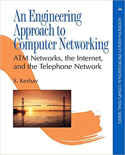 and the Telephone Network ATM Networks the Internet An Engineering Approach to Computer Networking