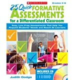25 Quick Formative Assessments for a Differentiated Classroom, Grades 3-8: Easy, Low-Prep Assessments That Help You Pinpoint Students' Needs and Reach All Learners (Mixed media product) - Common