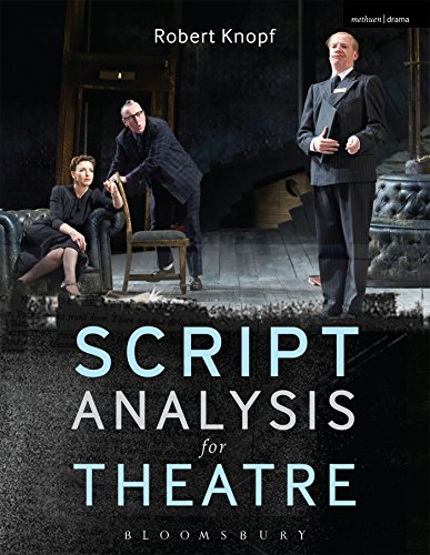 Script Analysis for Theatre: Tools for Interpretation, Collaboration and Production PDF