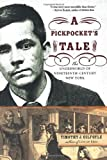 A Pickpocket's Tale: The Underworld of Nineteenth-Century New York [Paperback] [2007] Reprint Ed. Timothy J. Gilfoyle