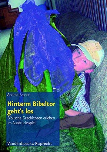 Kinder in der Kirche, Hierarchie Lfd. Nr.: Hinterm Bibeltor geht's los: Biblische Geschichten erleben im Ausdrucksspiel (Kinder in der Kirche)