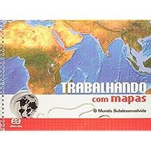 Trabalhando com Mapas. O Mundo Subdesenvolvido