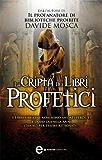 La cripta dei libri profetici (eNewton Narrativa)
