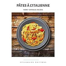 Pâtes à l'italienne (Collection Cuisine et Mets t. 3) (French Edition)